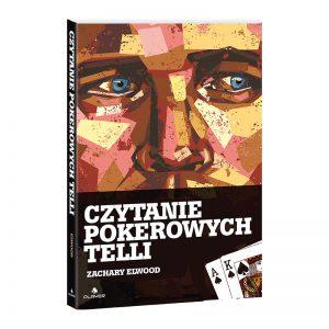 """""""Czytanie pokerowych telli"""" – Zachary Elwood"""